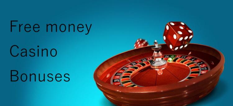 Free Money Casino Bonuses Grab The Best Casino Bonuses Casino